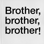 Cover Brother, brother, brother!